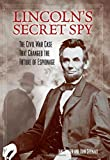 Image of Lincoln's Secret Spy: The Civil War Case That Changed the Future of Espionage