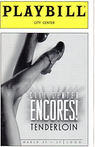 TENDERLOIN Playbill for the City Center Encores! Production, Starring David Ogden Stiers, Patrick Wilson, Debbie Gravitte, March23-27. 2000
