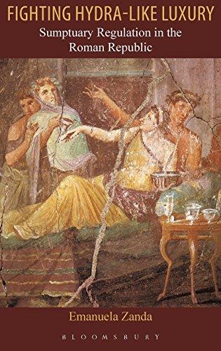 Fighting Hydra-like Luxury: Sumptuary Regulation in the Roman Republic