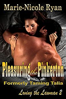Pleasuring the Pinkerton: Formerly Taming Talia (Loving the Lawman Book 2) by [Ryan, Marie-Nicole]
