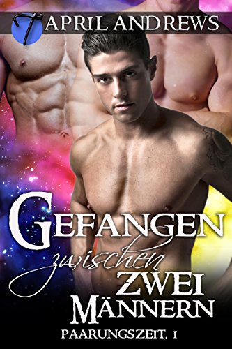 Gefangen zwischen zwei Männern (Paarungszeit 1) (German Edition)