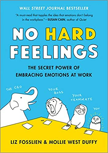 No Hard Feelings: The Secret Power of Embracing Emotions at