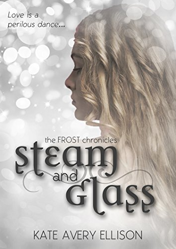 Ellison Tag - Steam and Glass (The Frost Chronicles Book 6)