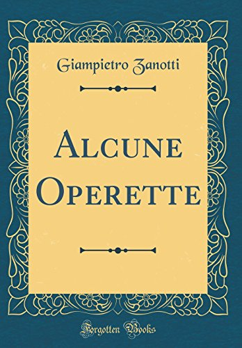 Alcune Operette (Classic Reprint)