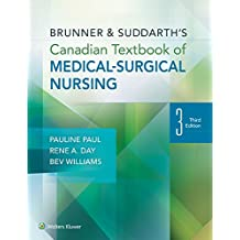 Brunner and Suddarth's Canadian Textbook of Medical-Surgical Nursing