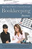 How to Open & Operate a Financially Successful Bookkeeping Business (How to Open and Operate a Financially Successful...)