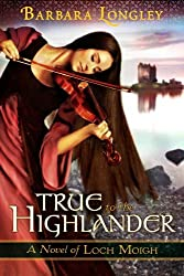 True to the Highlander (The Novels of Loch Moigh Book 1)