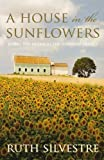 A House in the Sunflowers, Ruth Silvestre, 0749008385