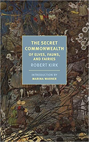 Image result for Robert Kirk's The Secret Commonwealth: Of Elves, Fauns, And Fairies (New York Review Books Classics)