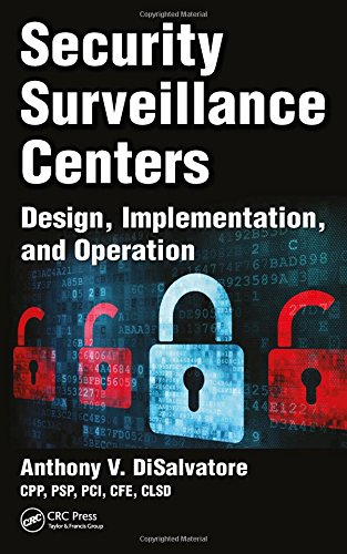 Security Surveillance Centers: Design, Implementation, and Operation by CRC Press