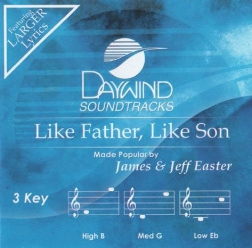 Like Father, Like Son [Accompaniment/Performance Track] (Daywind Soundtracks Contemporary) (Easter Cd)