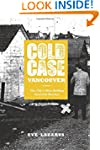 Cold Case Vancouver: The City's Most...
