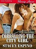 Corralling the City Girl [Ride 'em Hard 2] (Siren Publishing Menage Amour)