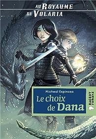 Au royaume de Volaria, tome 1 : Le choix de Dana - Babelio