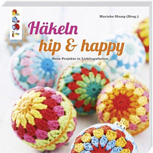 Häkeln hip & happy: Neue Projekte in Lieblingsfarben: Amazon.de ...