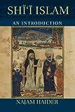 Shi'i Islam : An Introduction, Haider, Najam, 1107625785