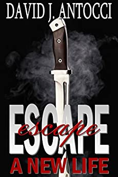 Escape, A New Life by [Antocci, David]