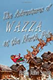 The Adventures of Wazza at the North Pole, Peter Smith, 1494956454