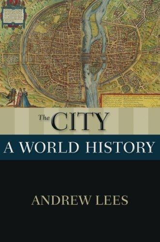 The City: A World History (New Oxford World History)