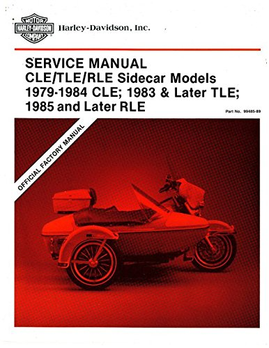 99485-89 1979-1984 Harley Davidson CLE Sidecar and 1983-1989 TLE Sidecar and 1985 and Later RLE Sidecar Service Manual (Sidecar Tle)