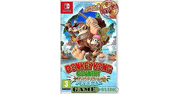 Donkey Kong Country Tropical Freeze - Guide / Walkthrough Handbook - Nintendo Switch Illistrated Unofficial : Nintendo Switch Collectors Edition Handbook: Amazon.es: Williams, Ricky: Libros en idiomas extranjeros