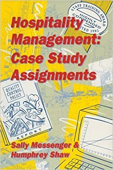 Book Hospitality Management: Case Study Assignments: Case Studies