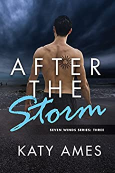 After the Storm: Seven Winds, #3 (Seven Winds Series) by [Ames, Katy]