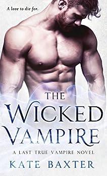 Wicked Vampire Last True Novel ebook