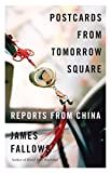 img - for Postcards from Tomorrow Square: Reports from China book / textbook / text book