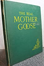 Real Mother Goose Popular Edition by Blanche…