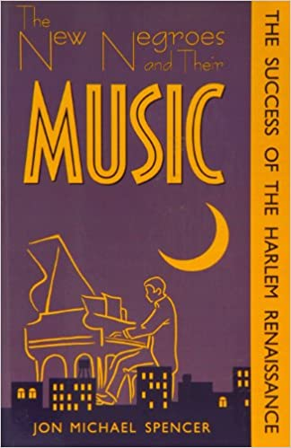 The New Negroes and Their Music: The Success of the Harlem