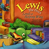 img - for Lewis the Duck Lends a Helping Wing (Lewis the Duck) book / textbook / text book