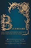 img - for Bluebeard - And Other Mysterious Men with Even Stranger Facial Hair (Origins of Fairy Tales from Around the World) book / textbook / text book