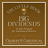 img - for The Little Book of Big Dividends: A Safe Formula for Guaranteed Returns book / textbook / text book