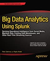 Big Data Analytics Using Splunk Front Cover