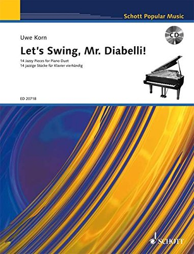 Let's Swing, Mr. Diabelli!: 14 Jazzy Pieces for Piano Duet. Klavier 4-händig. Ausgabe mit CD. (Schott Popular Music)
