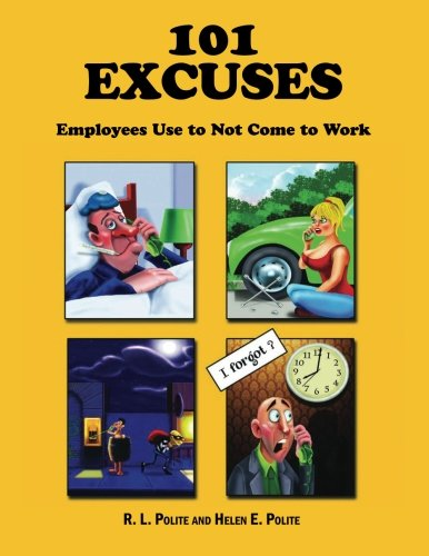 101 Excuses Employees Use To Not Come To Work pdf