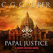 Papal Justice: Corps Justice Series, Book 10   C. G. Cooper