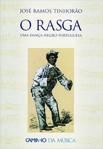O Rasga Uma dança negro-portuguesa (Portuguese Edition): José Ramos Tinhorão: 9789722118514: Amazon.com: Books