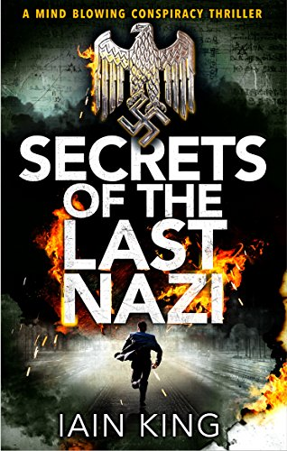 Secrets of the Last Nazi: A mindblowing conspiracy thriller cover