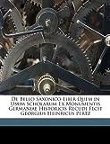 De Bello Saxonico Liber Quem in Usum Scholarum Ex Monumentis Germaniae Historicis Recudi Fecit Georgius Heinricus Pertz, Bruno Magdeburgensis, 1149222034