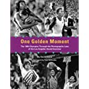 One Golden Moment: The 1984 Olympics Through the Photographic Lens of the Los Angeles Herald Examiner