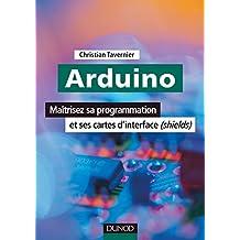 Arduino : Maîtrisez sa programmation et ses cartes d'interface (shields) (EEA) (French Edition)