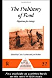 The Prehistory of Food, Michael Grant, 0415117658