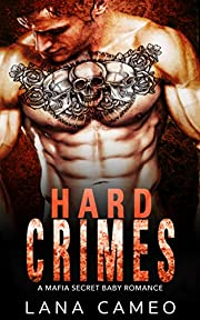 Hard Crimes: A Mafia Secret Baby Romance