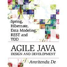 Spring, Hibernate, Data Modeling, REST and TDD:Agile Java Design and Development