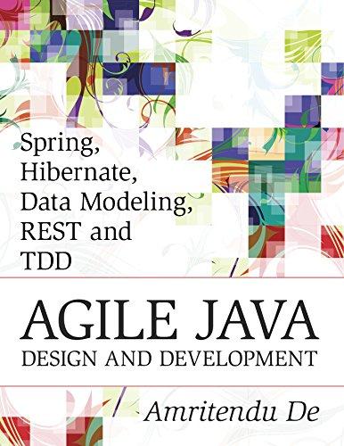 Download Spring, Hibernate, Data Modeling, REST and TDD:Agile Java Design and Development Pdf