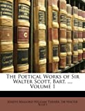 The Poetical Works of Sir Walter Scott, Bart, Joseph Mallord William Turner and Walter Scott, 1148738916