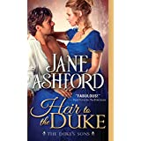 Heir to the Duke: Regency Wallflower Finds Her Bloom and Catches the Eye of a Brooding Duke (The Duke's Sons Book 1)
