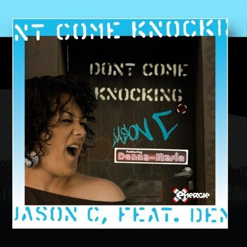 Don't Come Knocking by Jason C feat. Denna-Marie (2011-02-02)